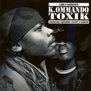 Cocktail Explosif Avant l'Album | K.ommando Toxik