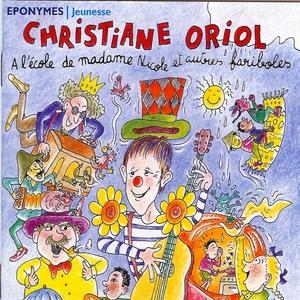 A l'école de madame Nicole et autres fariboles | Christiane Oriol