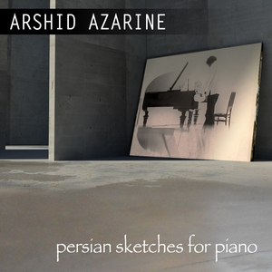Persian Sketches for Piano | Arshid Azarine