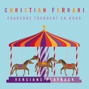 Chansons tournent en rond | Christian Ferrari