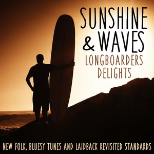 Sunshine & Waves Longboarders Delights | Andy Timmons