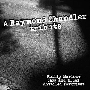 A Raymond Chandler Tribute - Philip Marlowe Jazz and Blues Unveiled Favorites   Art Tatum