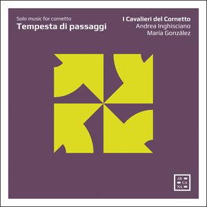 Tempesta di passaggi: Solo Music for Cornetto | I Cavalieri del Cornetto