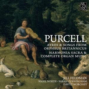 Purcell: Ayres & Songs from Orpheus Britannicus, Harmonia Sacra & Complete Organ Music | Jill Feldman