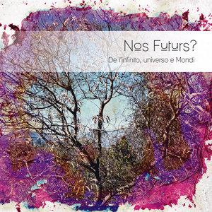 Nos futurs ? De l'infinito, universo e mondi | Sylvain Thévenard