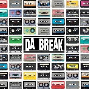 Da Break | Da Break