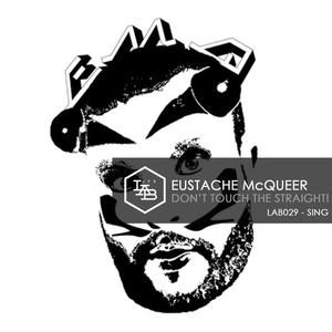 Don't Touch the Straight!   Eustache McQueer