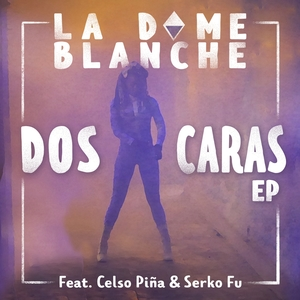 Dos Caras | La Dame Blanche