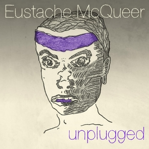 Unplugged   Eustache McQueer