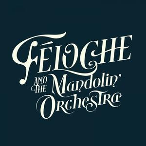 Féloche & The Mandolin' Orchestra | Feloche