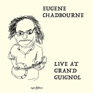 Live at Grand Guignol | Eugene Chadbourne