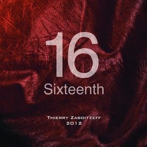Sixteenth | Thierry Zaboitzeff