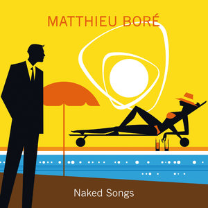 Naked Songs | Matthieu Boré