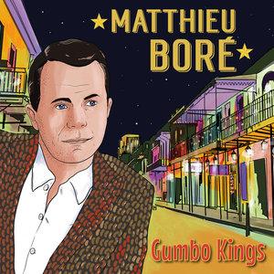 Gumbo Kings   Matthieu Boré