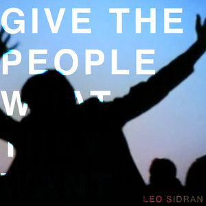 Give the People What They Want   Leo Sidran
