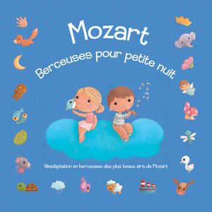 Mozart : Berceuses pour petite nuit (Réadaptation en berceuses des plus beaux airs de Mozart) | Le marchand de sable