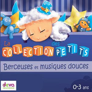 Berceuses et musiques douces (La collection des petits, 3-6 ans) | Richard Soudée