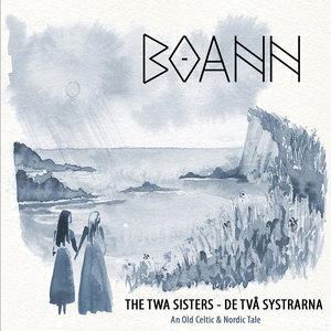 The Twa Sisters - De Två Systrarna (An Old Celtic & Nordic Tale) | Boann