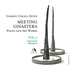 Meeting Ginastera, Vol. 2 - Piano and Art Works by Alberto Ginastera & Federico Mompou | Gabriel Urgell Reyes