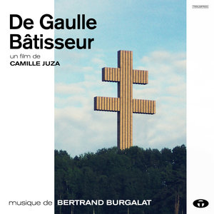 De Gaulle bâtisseur (Bande originale du film)   Bertrand Burgalat