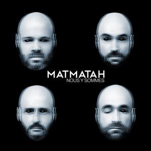 Nous y sommes | Matmatah