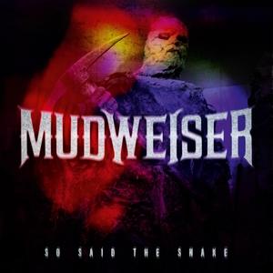 So Said the Snake | Mudweiser