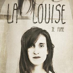 Je fume | La Louise