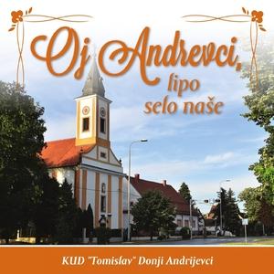 Oj Andrevci, Lipo Selo Naše | Kud Tomislav-Donji Andrijevci