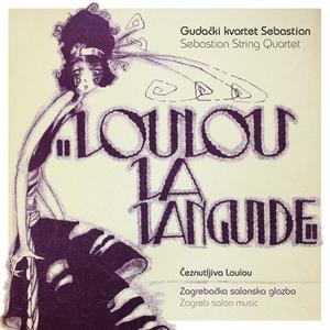 Čeznutljiva Loulou - Zagrebačka Salonska Glazba | Gudački Kvartet Sebastian