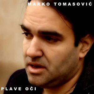 Plave Oči | Marko Tomasović