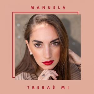 Trebaš mi | Manuela