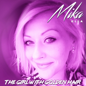 The Girl with Golden Hair | Mika Ella
