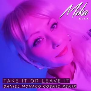 Take It or Leave It | Mika Ella