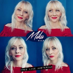 Free Like Amsterdam | Mika Ella