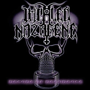Decade of Decadence | Impaled Nazarene