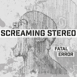 Fatal Error | Screaming Stereo