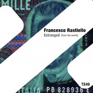 Estranged [from the world] | Francesco Rastiello