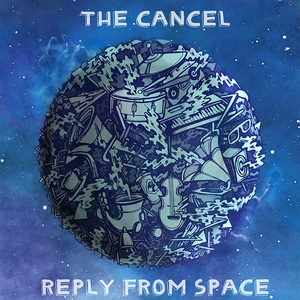 Reply from Space | The Cancel