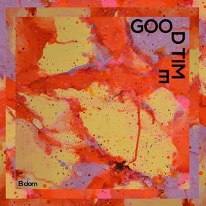 Good Time | B dom