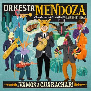 ¡Vamos a Guarachar! | Orkesta Mendoza
