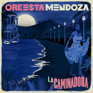 La Caminadora | Orkesta Mendoza