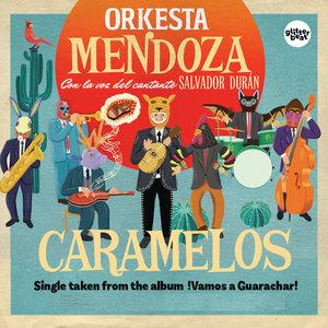 Caramelos | Orkesta Mendoza