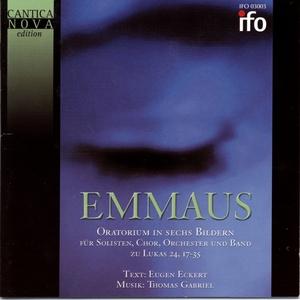 Emmaus - Oratorium in sechs Bildern zu Lukas 24,17-35   Monika Weber
