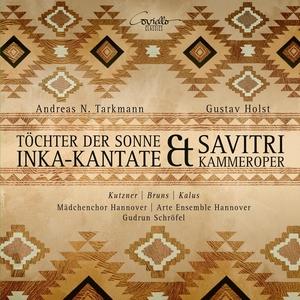 Andreas Tarkmann: Inka-Kantate Töchter der Sonne & Gustav Holst: Savitri | Arte Ensemble Hannover