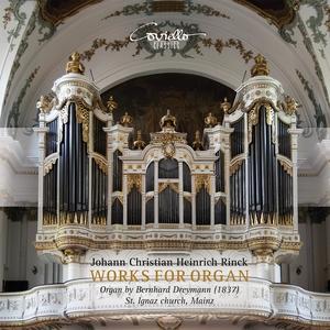 Christian Heinrich Rinck: Works for Organ | Stephan Rahn