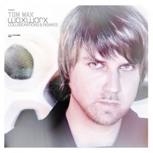 Tom Wax presents: Wax Worx   Tom Wax