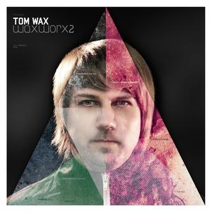 Tom Wax Presents: Wax Worx 2   Tom Wax