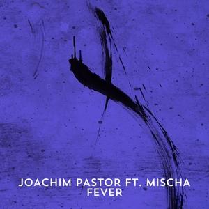 Fever | Joachim Pastor