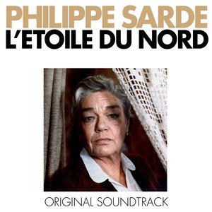 L'étoile du Nord (Bande originale du film) | Philippe Sarde