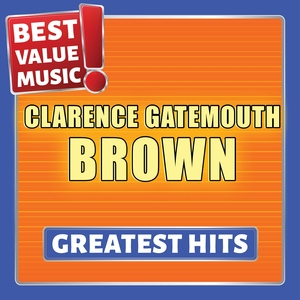 Clarence Gatemouth Brown - Greatest Hits | Clarence Gatemouth Brown